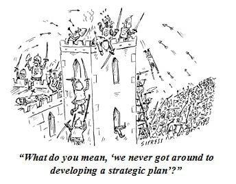 "Medieval castle under siege with caption, ""What do you mean, we never got around to developing a strategic plan?"""